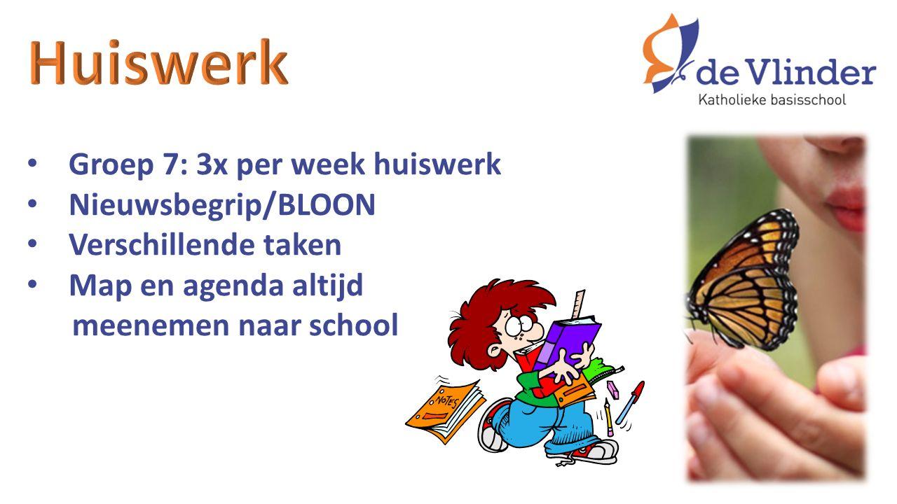 Groep 7: 3x per week huiswerk Nieuwsbegrip/BLOON Verschillende taken Map en agenda altijd meenemen naar school