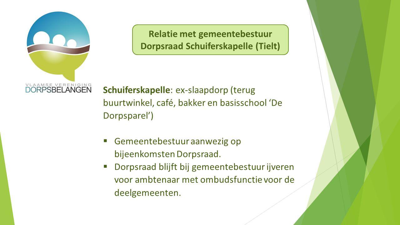 Schuiferskapelle: ex-slaapdorp (terug buurtwinkel, café, bakker en basisschool 'De Dorpsparel')  Gemeentebestuur aanwezig op bijeenkomsten Dorpsraad.