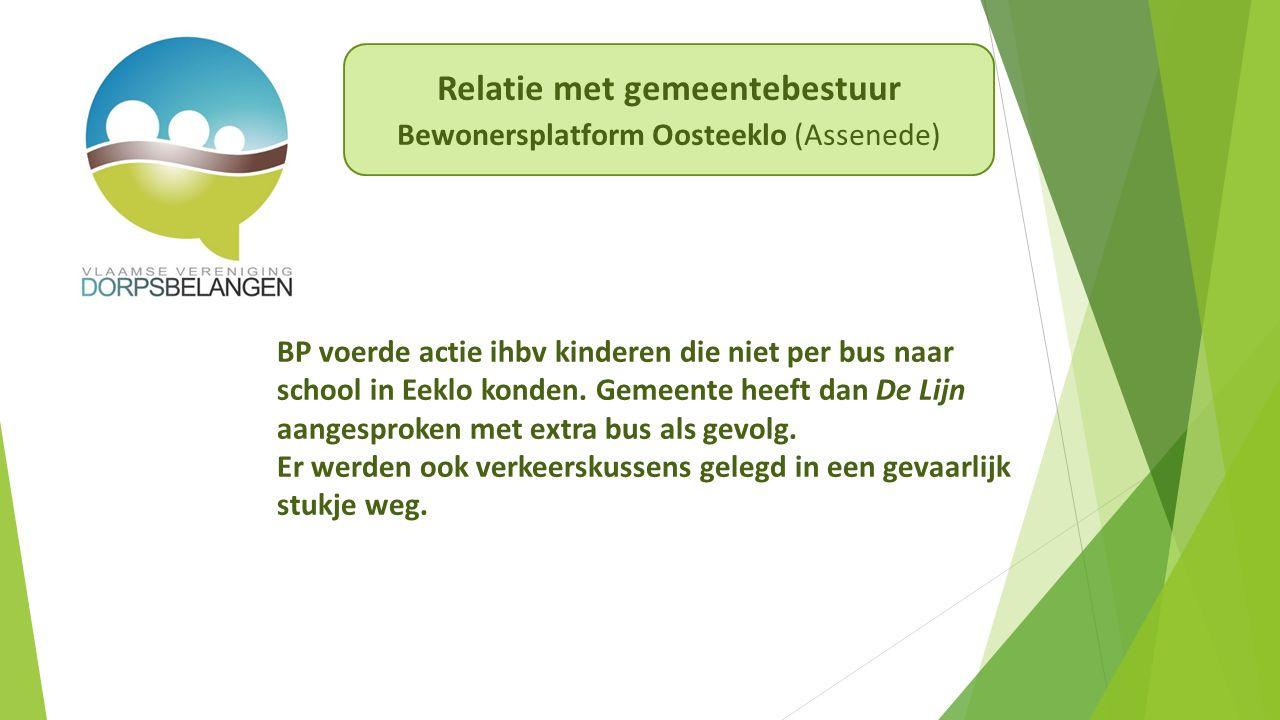 Relatie met gemeentebestuur Bewonersplatform Oosteeklo (Assenede) BP voerde actie ihbv kinderen die niet per bus naar school in Eeklo konden.