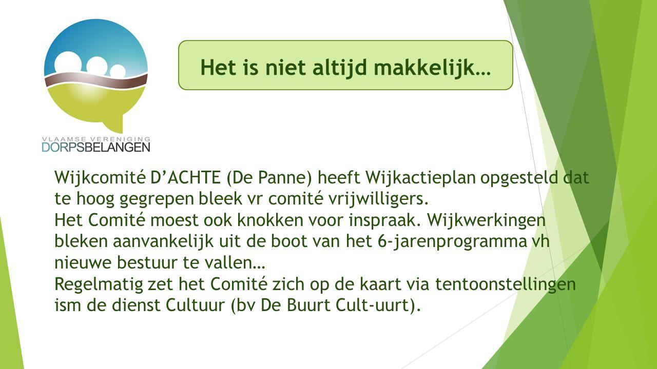 Wijkcomité D'ACHTE (De Panne) heeft Wijkactieplan opgesteld dat te hoog gegrepen bleek vr comité vrijwilligers.