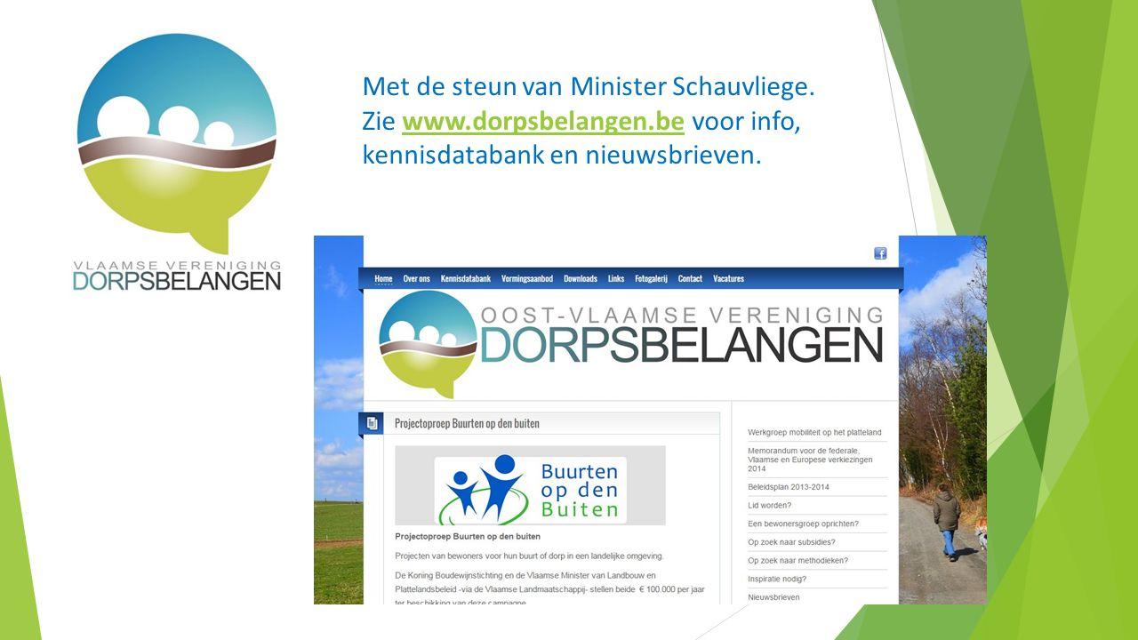 Met de steun van Minister Schauvliege.
