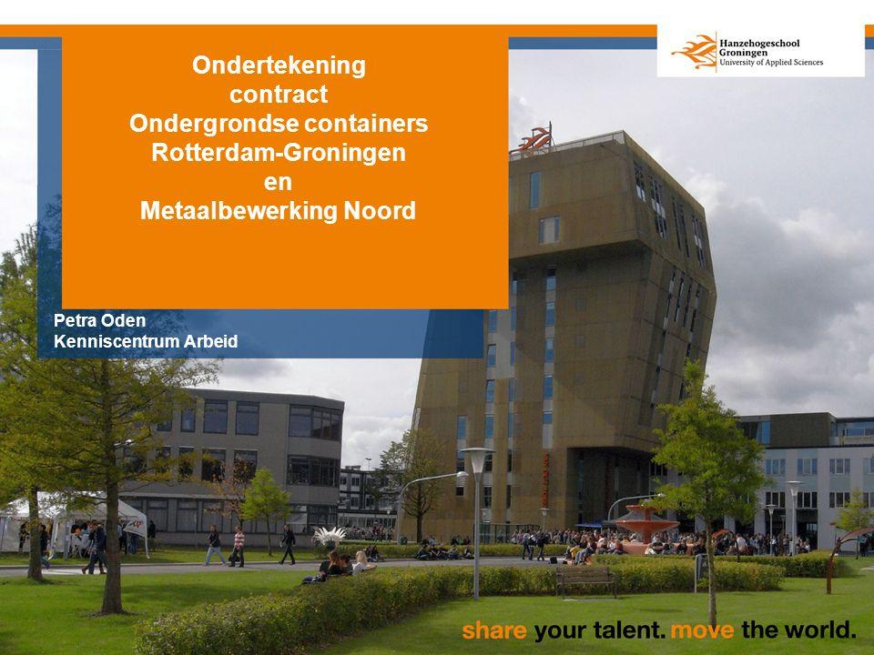 Ondertekening contract Ondergrondse containers Rotterdam-Groningen en Metaalbewerking Noord Petra Oden Kenniscentrum Arbeid
