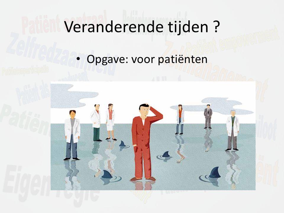 Veranderende tijden Opgave: voor patiënten