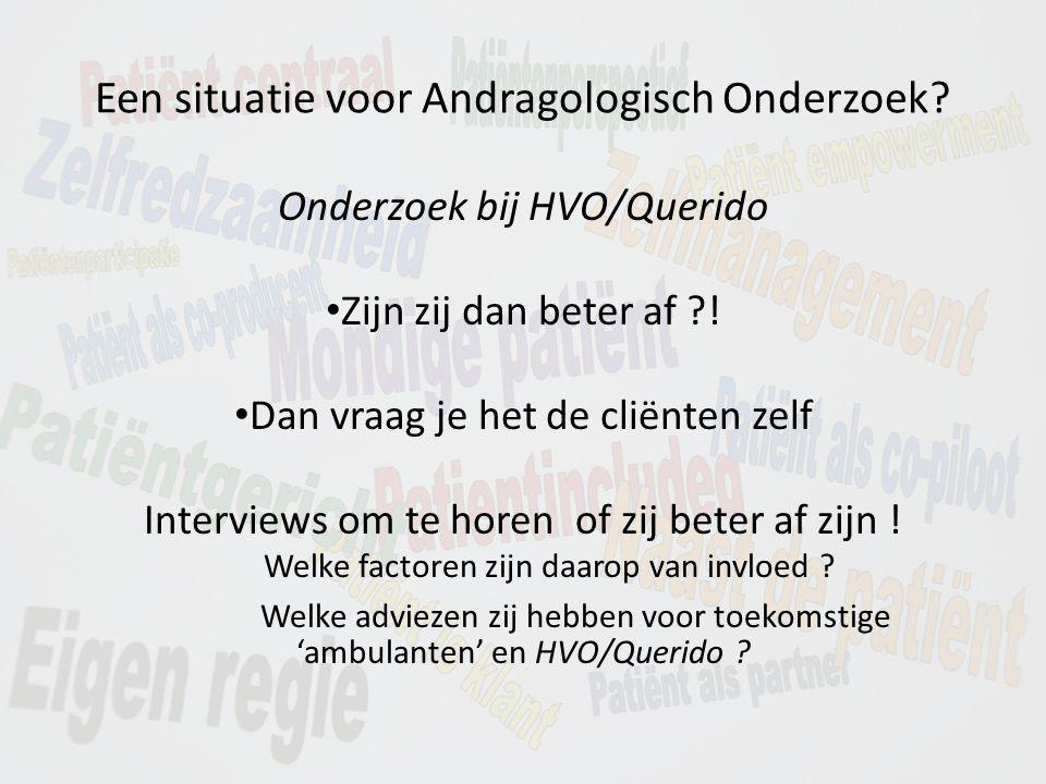 Een situatie voor Andragologisch Onderzoek. Onderzoek bij HVO/Querido Zijn zij dan beter af .