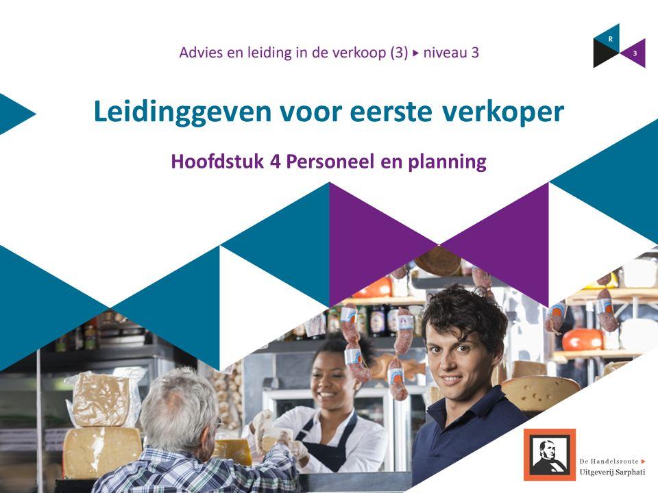 Leidinggeven voor eerste verkoper Hoofdstuk 4 Personeel en planning
