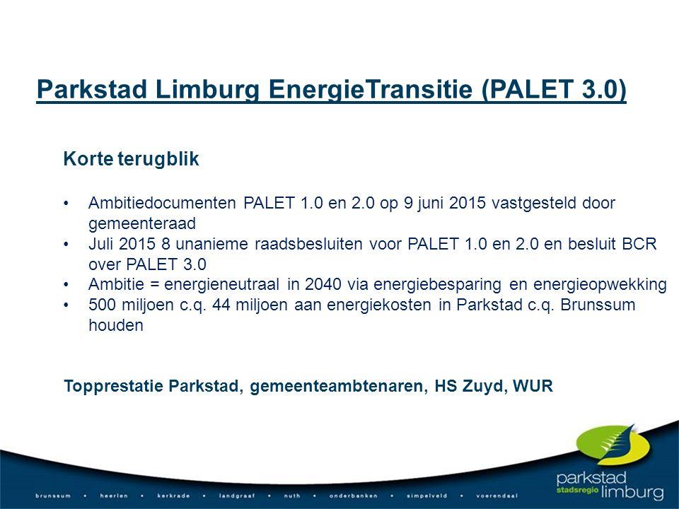 Korte terugblik Ambitiedocumenten PALET 1.0 en 2.0 op 9 juni 2015 vastgesteld door gemeenteraad Juli 2015 8 unanieme raadsbesluiten voor PALET 1.0 en 2.0 en besluit BCR over PALET 3.0 Ambitie = energieneutraal in 2040 via energiebesparing en energieopwekking 500 miljoen c.q.