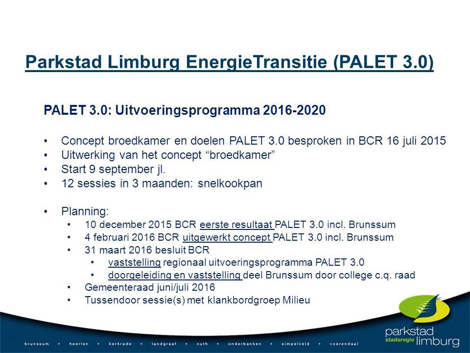 PALET 3.0: Uitvoeringsprogramma 2016-2020 Concept broedkamer en doelen PALET 3.0 besproken in BCR 16 juli 2015 Uitwerking van het concept broedkamer Start 9 september jl.