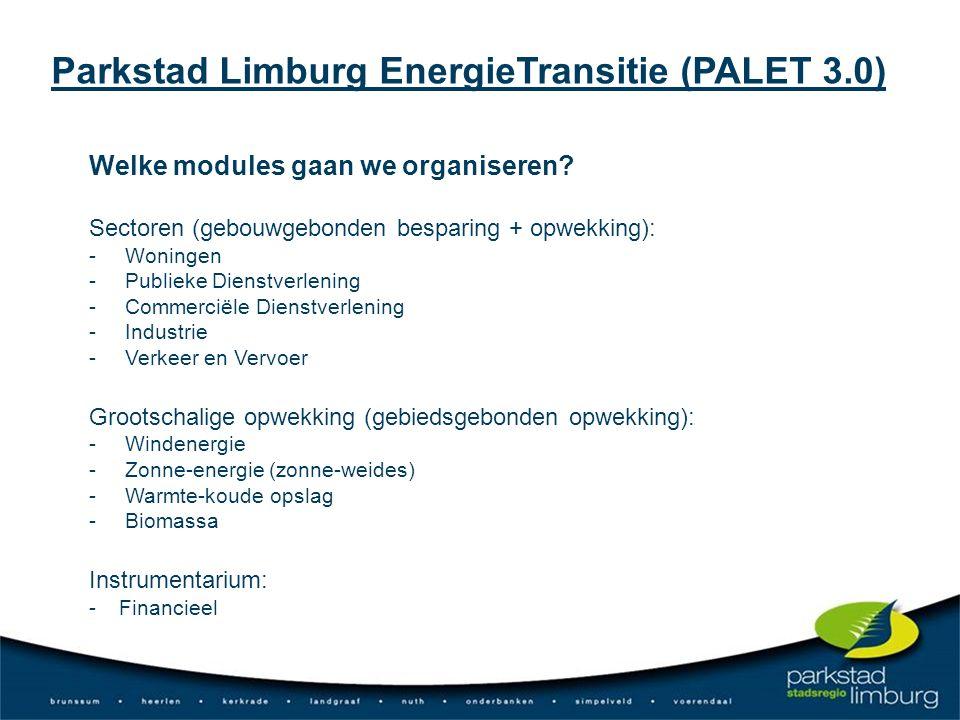 Welke modules gaan we organiseren? Sectoren (gebouwgebonden besparing + opwekking): - Woningen - Publieke Dienstverlening - Commerciële Dienstverlenin