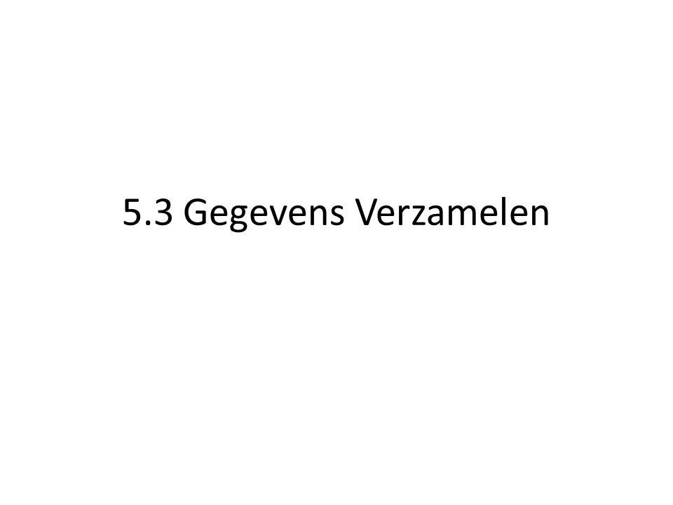5.3 Gegevens Verzamelen