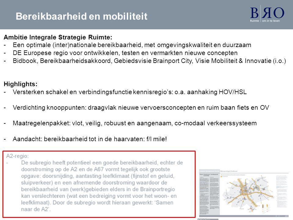 Bereikbaarheid en mobiliteit Ambitie Integrale Strategie Ruimte: -Een optimale (inter)nationale bereikbaarheid, met omgevingskwaliteit en duurzaam -DE