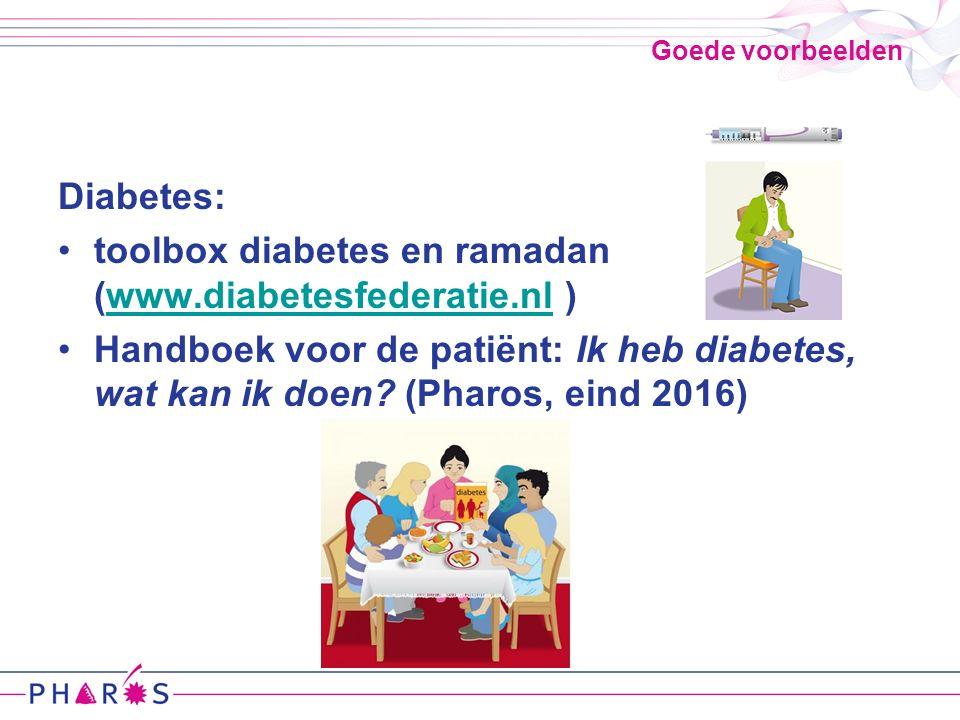 Goede voorbeelden Diabetes: toolbox diabetes en ramadan (www.diabetesfederatie.nl )www.diabetesfederatie.nl Handboek voor de patiënt: Ik heb diabetes, wat kan ik doen.
