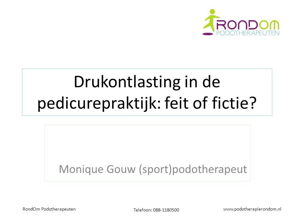 www.podotherapierondom.nl Telefoon: 088-1180500 RondOm Podotherapeuten Drukontlasting in de pedicurepraktijk: feit of fictie.
