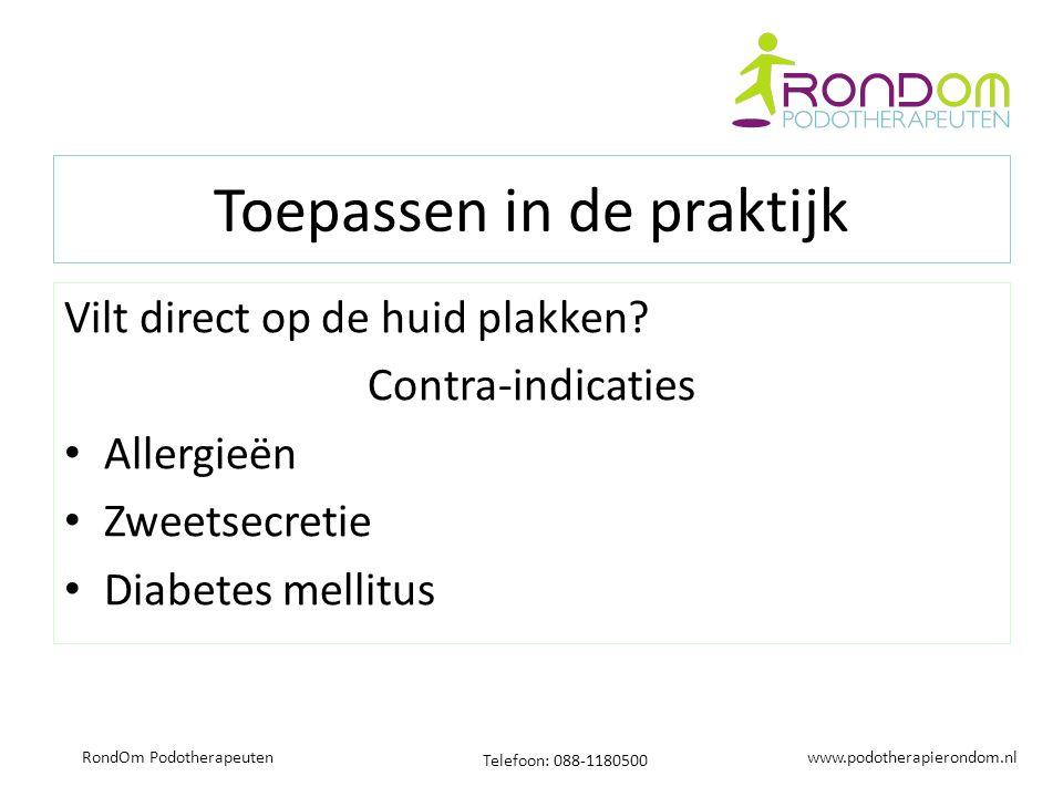 www.podotherapierondom.nl Telefoon: 088-1180500 RondOm Podotherapeuten Toepassen in de praktijk Vilt direct op de huid plakken.