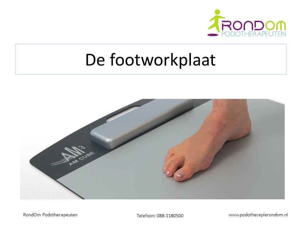 www.podotherapierondom.nl Telefoon: 088-1180500 RondOm Podotherapeuten De footworkplaat