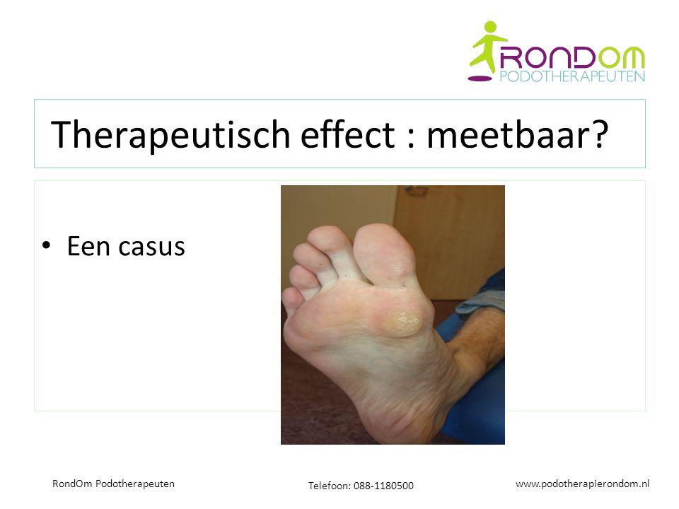 www.podotherapierondom.nl Telefoon: 088-1180500 RondOm Podotherapeuten Therapeutisch effect : meetbaar.