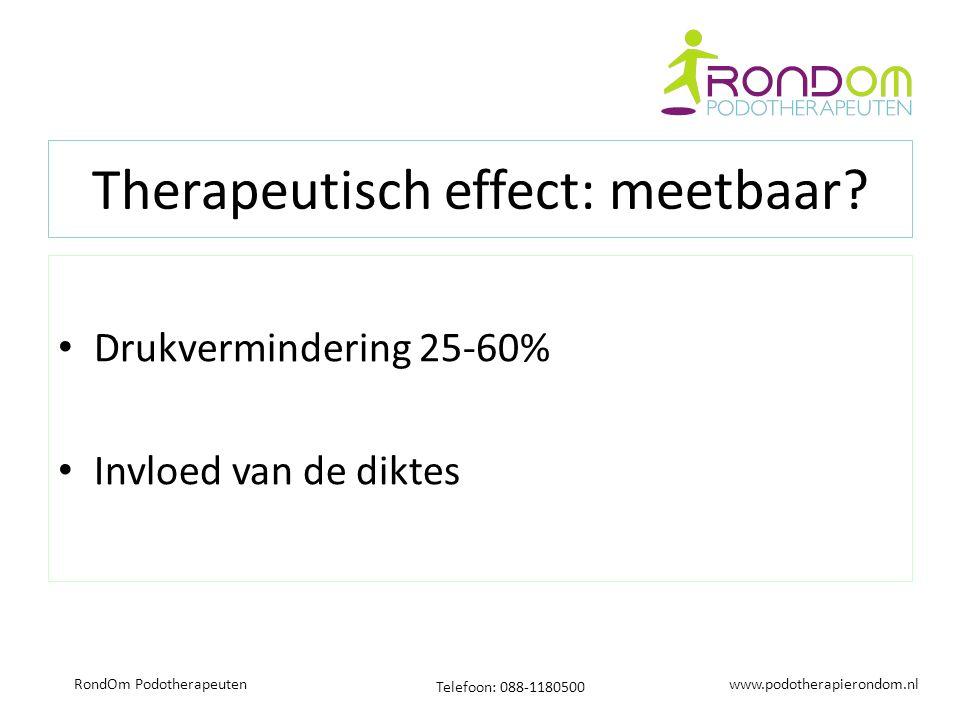 www.podotherapierondom.nl Telefoon: 088-1180500 RondOm Podotherapeuten Therapeutisch effect: meetbaar.