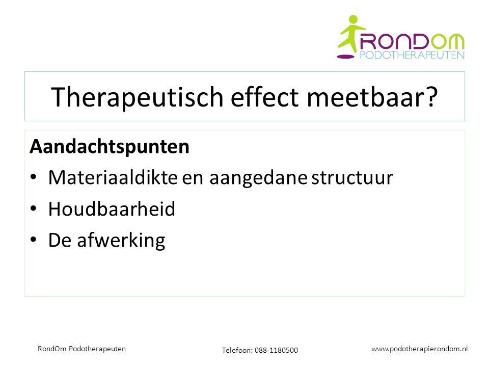 www.podotherapierondom.nl Telefoon: 088-1180500 RondOm Podotherapeuten Therapeutisch effect meetbaar.