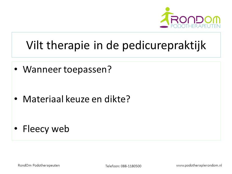 www.podotherapierondom.nl Telefoon: 088-1180500 RondOm Podotherapeuten Vilt therapie in de pedicurepraktijk Wanneer toepassen.