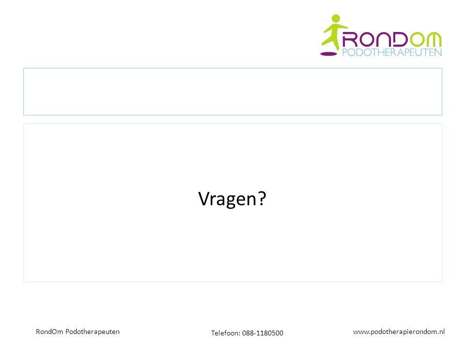 www.podotherapierondom.nl Telefoon: 088-1180500 RondOm Podotherapeuten Vragen