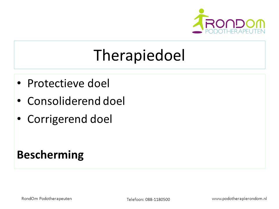 www.podotherapierondom.nl Telefoon: 088-1180500 RondOm Podotherapeuten Therapiedoel Protectieve doel Consoliderend doel Corrigerend doel Bescherming
