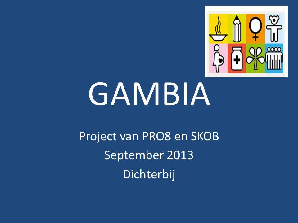 GAMBIA Project van PRO8 en SKOB September 2013 Dichterbij