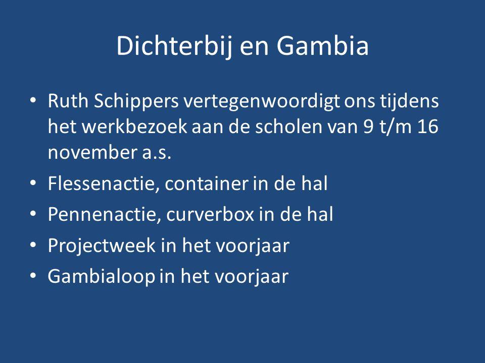Dichterbij en Gambia Ruth Schippers vertegenwoordigt ons tijdens het werkbezoek aan de scholen van 9 t/m 16 november a.s.