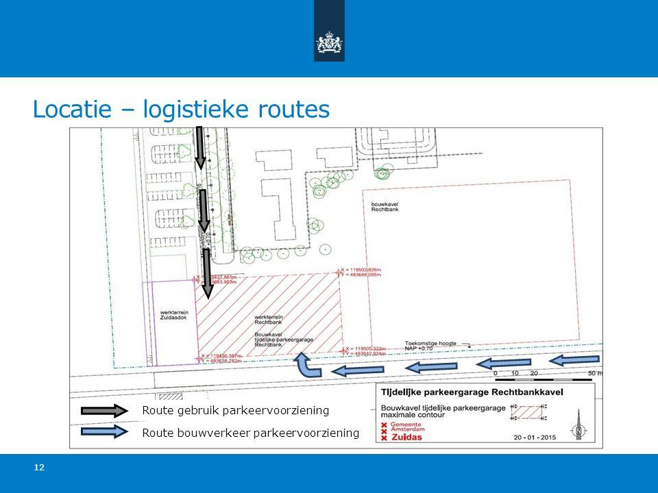 Locatie – logistieke routes 12 Route gebruik parkeervoorziening Route bouwverkeer parkeervoorziening