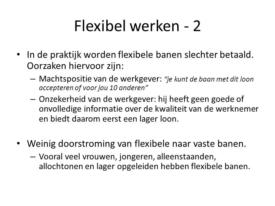 Flexibel werken - 2 In de praktijk worden flexibele banen slechter betaald.