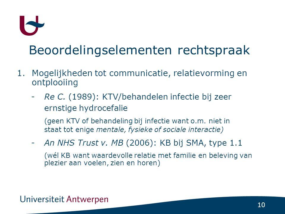 10 Beoordelingselementen rechtspraak 1.Mogelijkheden tot communicatie, relatievorming en ontplooiing -Re C.