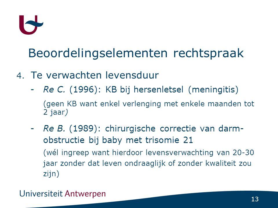 13 Beoordelingselementen rechtspraak 4. Te verwachten levensduur -Re C.