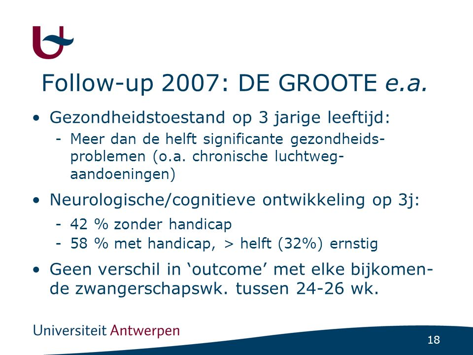 18 Follow-up 2007: DE GROOTE e.a.