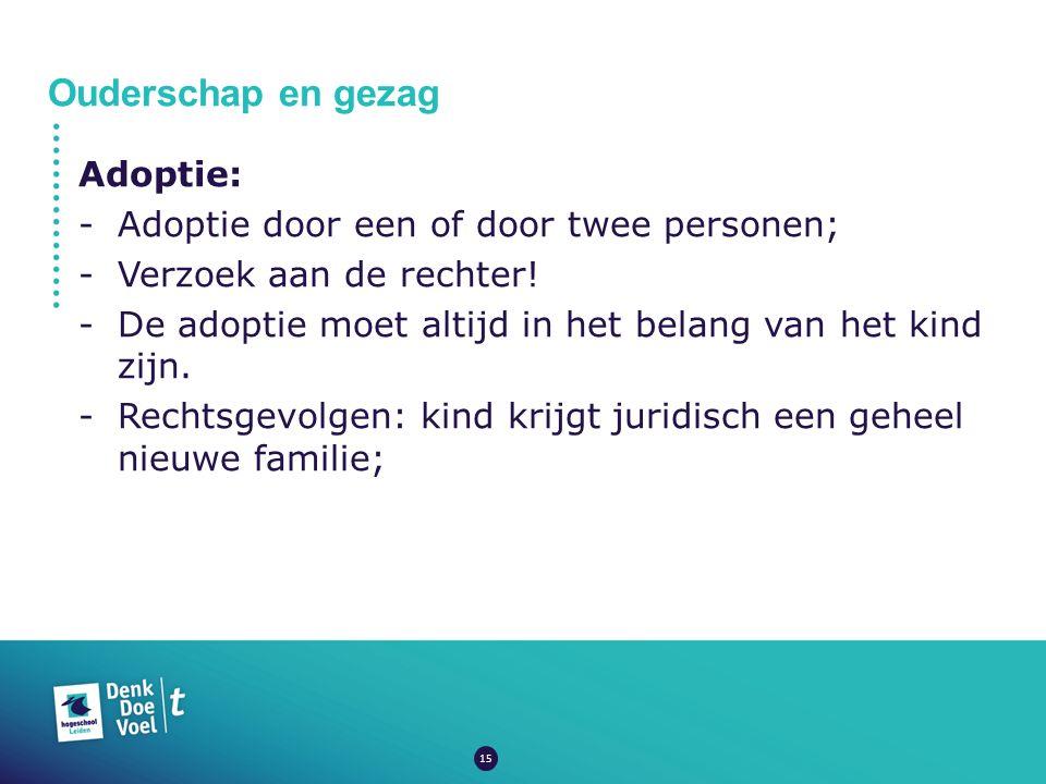 Ouderschap en gezag Adoptie: -Adoptie door een of door twee personen; -Verzoek aan de rechter.