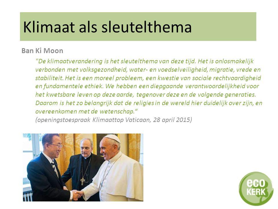 Ban Ki Moon De klimaatverandering is het sleutelthema van deze tijd.