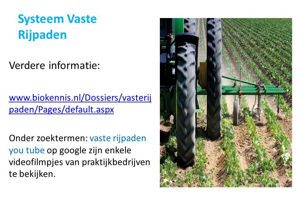Verdere informatie: www.biokennis.nl/Dossiers/vasterij paden/Pages/default.aspx Onder zoektermen: vaste rijpaden you tube op google zijn enkele videofilmpjes van praktijkbedrijven te bekijken.