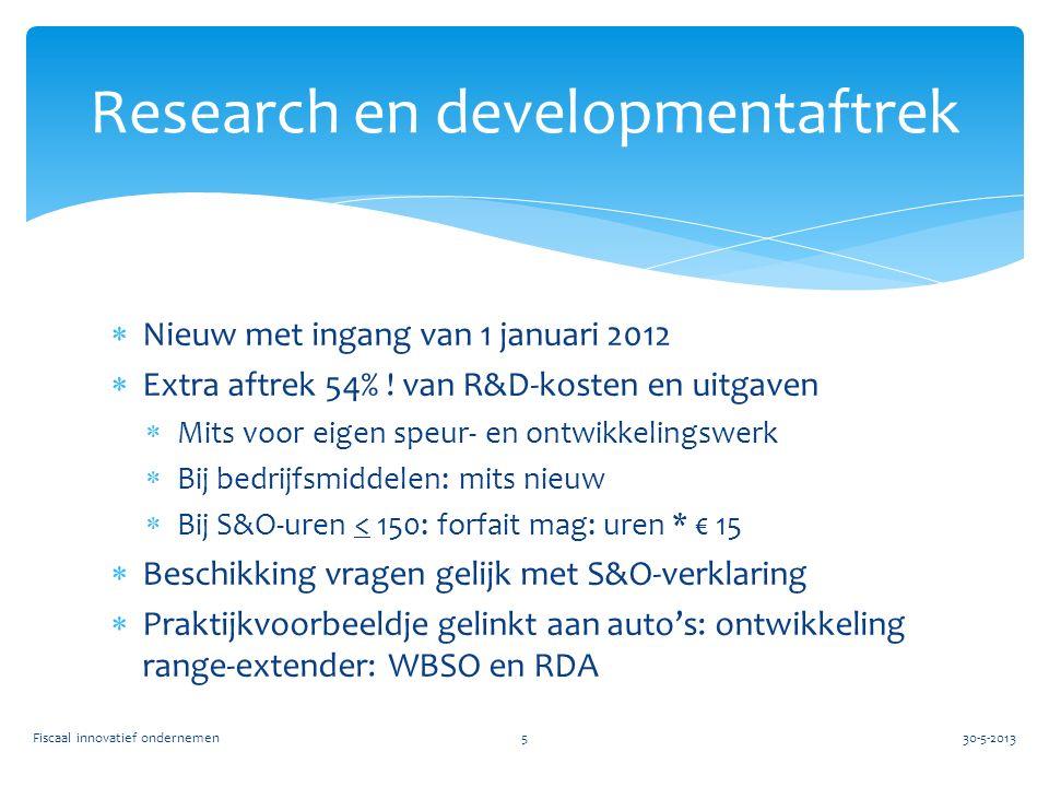  Nieuw met ingang van 1 januari 2012  Extra aftrek 54% ! van R&D-kosten en uitgaven  Mits voor eigen speur- en ontwikkelingswerk  Bij bedrijfsmidd