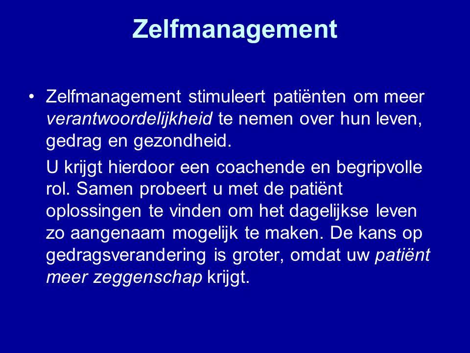 Zelfmanagement Zelfmanagement stimuleert patiënten om meer verantwoordelijkheid te nemen over hun leven, gedrag en gezondheid.