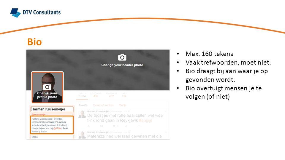 Bio Max. 160 tekens Vaak trefwoorden, moet niet. Bio draagt bij aan waar je op gevonden wordt. Bio overtuigt mensen je te volgen (of niet)