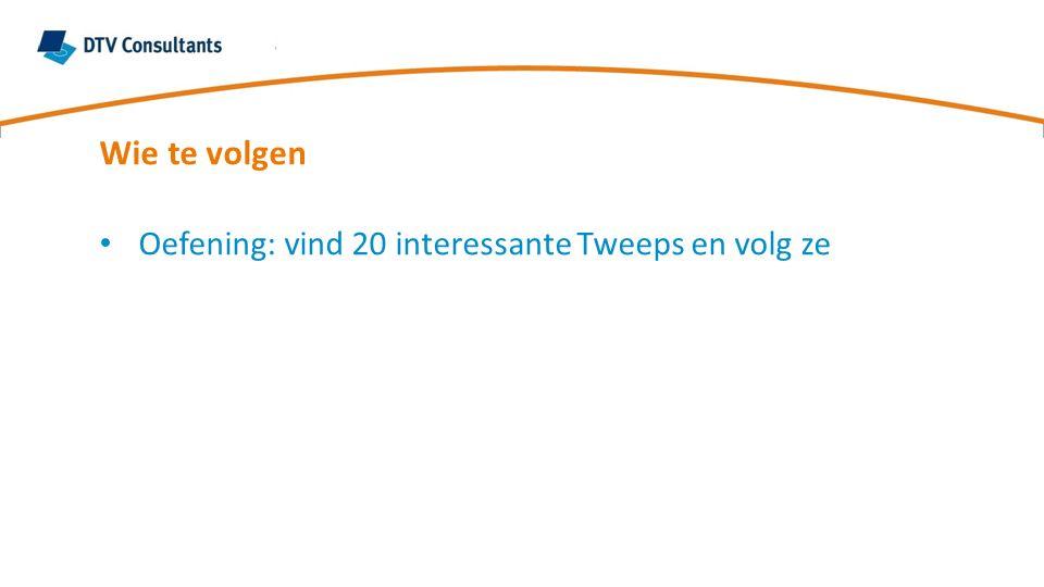 Wie te volgen Oefening: vind 20 interessante Tweeps en volg ze