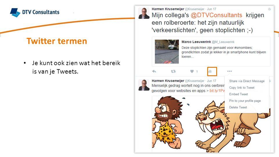 Twitter termen Je kunt ook zien wat het bereik is van je Tweets.