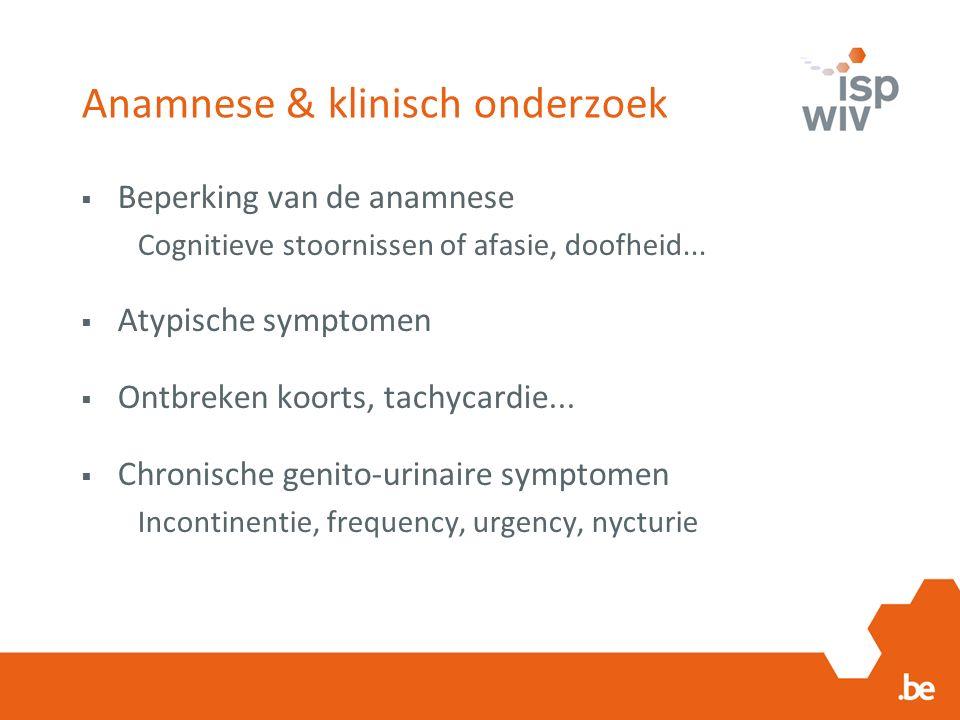 Anamnese & klinisch onderzoek  Beperking van de anamnese Cognitieve stoornissen of afasie, doofheid...
