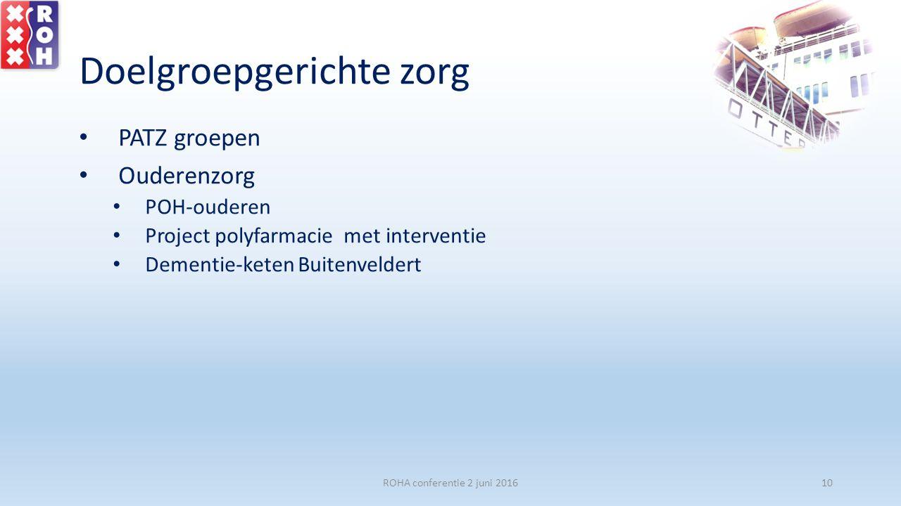 Doelgroepgerichte zorg PATZ groepen Ouderenzorg POH-ouderen Project polyfarmacie met interventie Dementie-keten Buitenveldert ROHA conferentie 2 juni