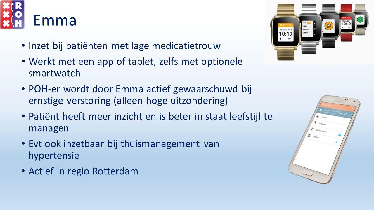 Emma Inzet bij patiënten met lage medicatietrouw Werkt met een app of tablet, zelfs met optionele smartwatch POH-er wordt door Emma actief gewaarschuw