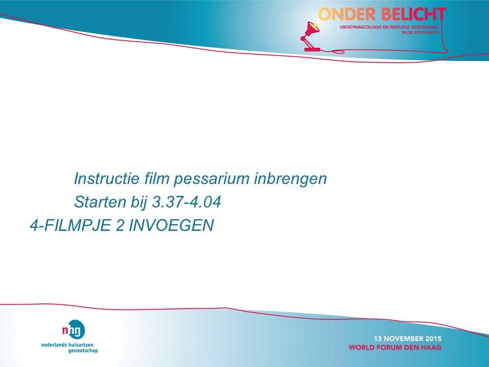 Instructie film pessarium inbrengen Starten bij 3.37-4.04 4-FILMPJE 2 INVOEGEN