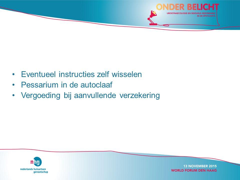Eventueel instructies zelf wisselen Pessarium in de autoclaaf Vergoeding bij aanvullende verzekering