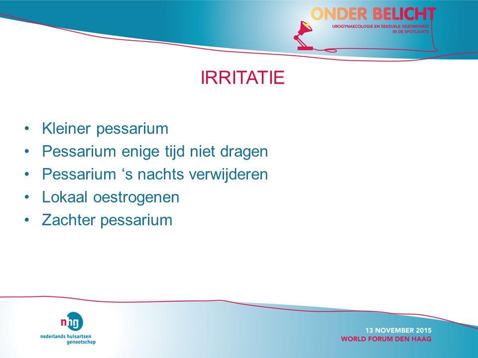 IRRITATIE Kleiner pessarium Pessarium enige tijd niet dragen Pessarium 's nachts verwijderen Lokaal oestrogenen Zachter pessarium