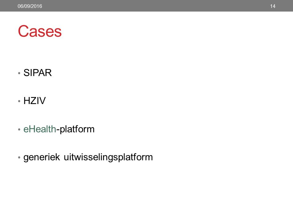 Cases SIPAR HZIV eHealth-platform generiek uitwisselingsplatform 1406/09/2016