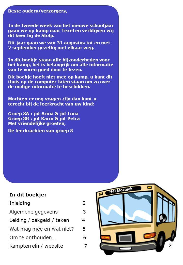2 Beste ouders/verzorgers, In de tweede week van het nieuwe schooljaar gaan we op kamp naar Texel en verblijven wij dit keer bij de Stolp. Dit jaar ga