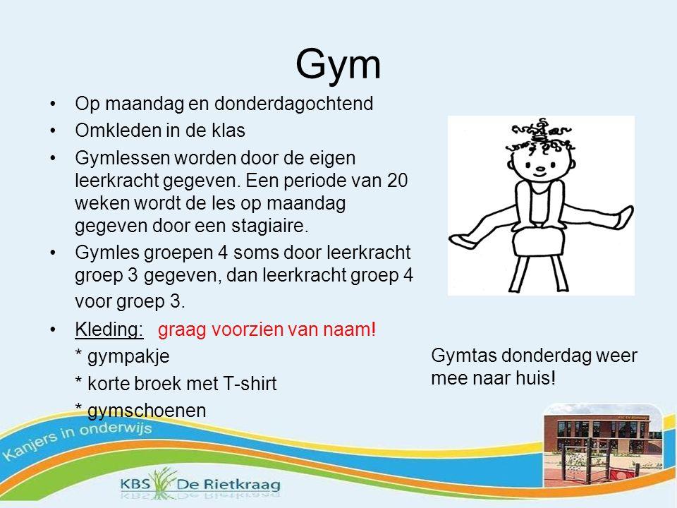 Gym Op maandag en donderdagochtend Omkleden in de klas Gymlessen worden door de eigen leerkracht gegeven.