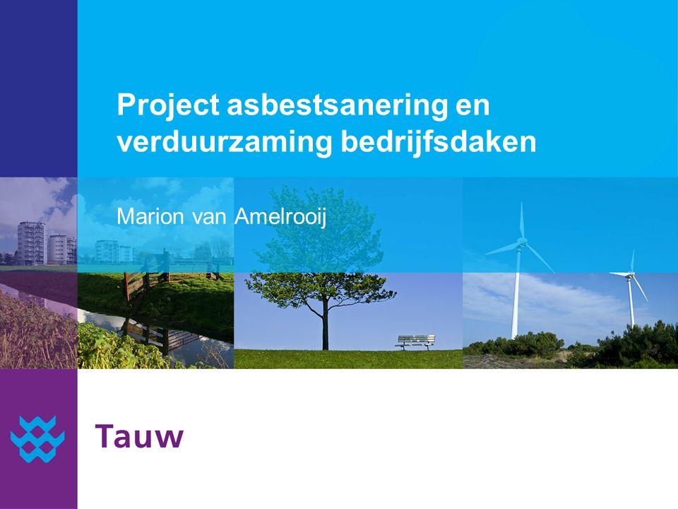 Project asbestsanering en verduurzaming bedrijfsdaken Marion van Amelrooij
