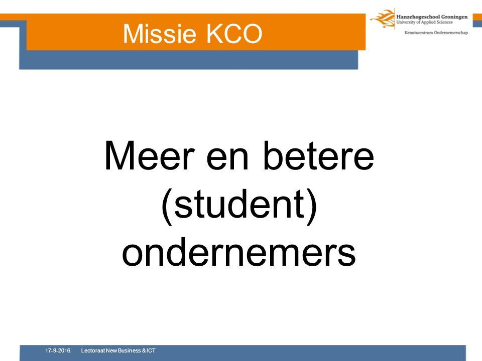 Missie KCO 17-9-2016Lectoraat New Business & ICT Meer en betere (student) ondernemers